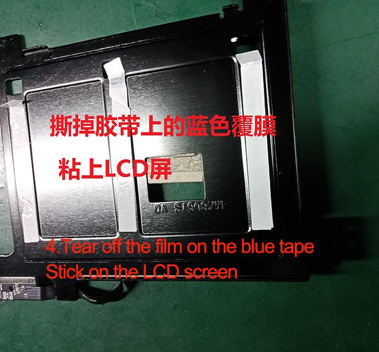 Step 4.Tearoffthefilmonthebluetape,StickontheLCDscreen